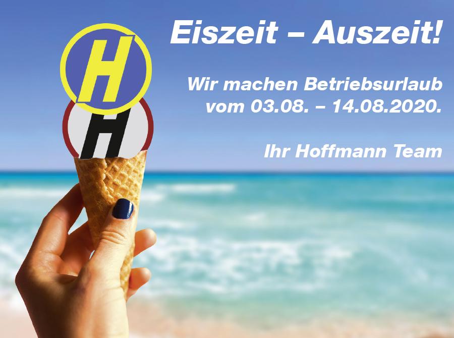 Eiszeit - Auszeit! Wir machen Betriebsurlaub vom 03.08. - 14.08.2020. Ihr Hoffmann Team